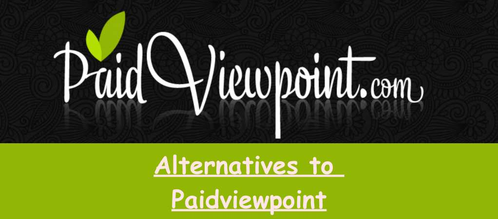 Alternatives to Paidviewpoint