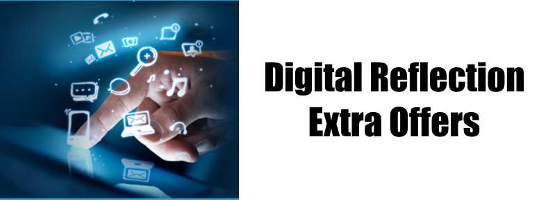 Digital Reflection-  Extra Offers