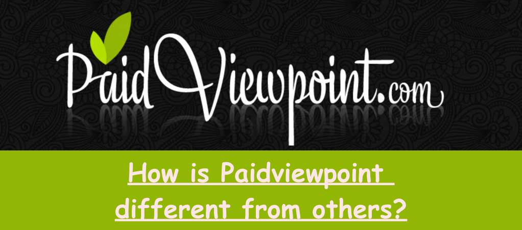 How is  Paidviewpoint Different from Others