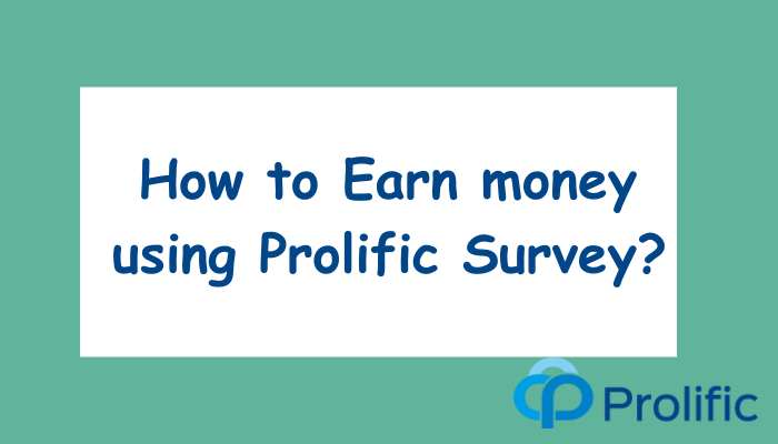 How to Earn money using Prolific Survey?