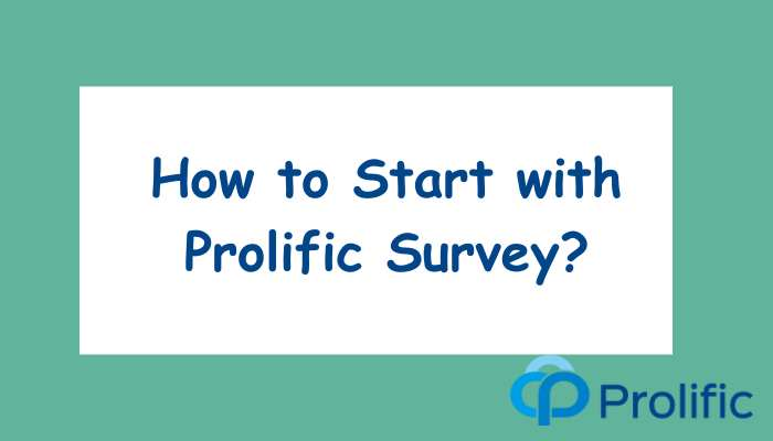 How to Start with Prolific Survey?