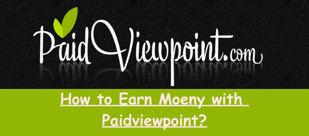 How to earn money using Paidviewpoint