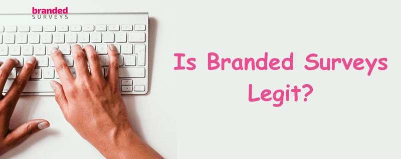 Is Branded Surveys Legit?