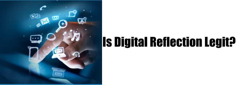 Is Digital Reflection Legit?