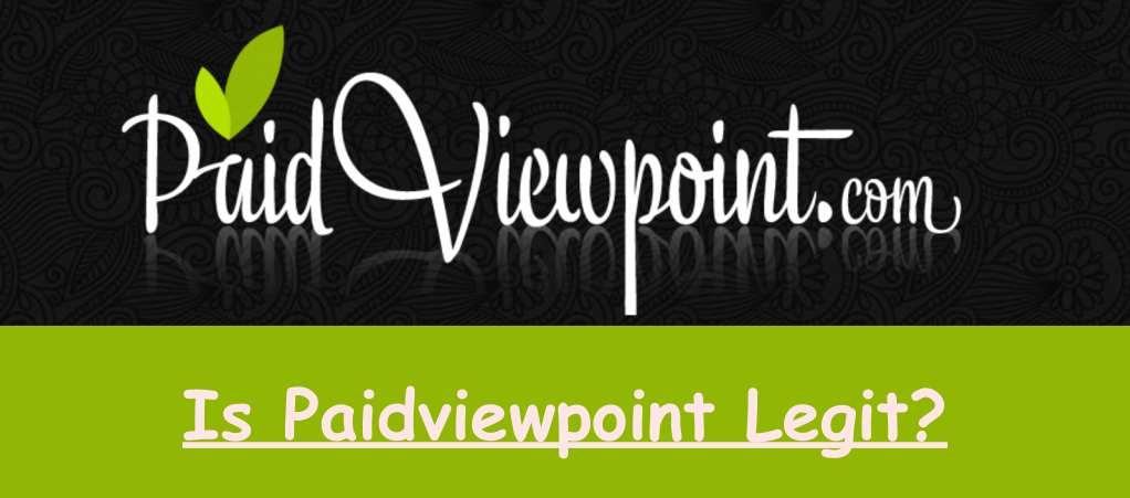 Is Paidviewpoint Legit