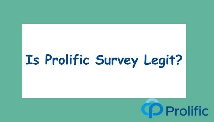 Is Prolific Survey Legit?