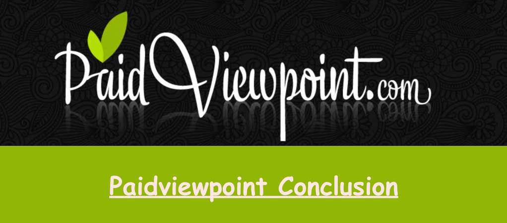 Paidviewpoint Conclusion