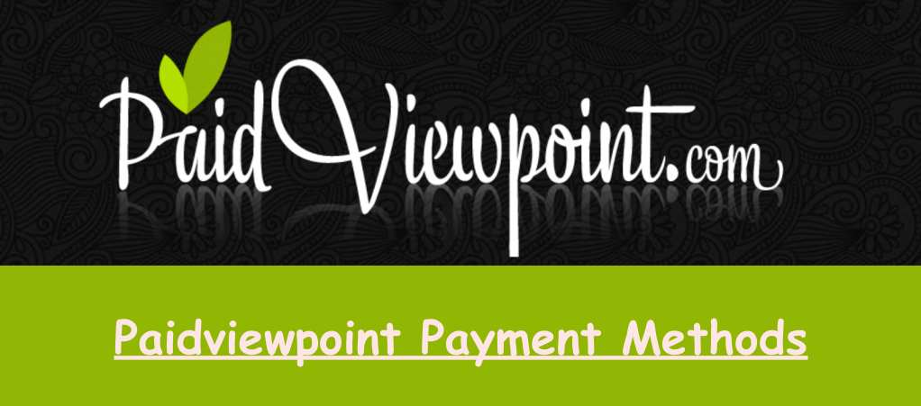 Paidviewpoint Payment Methods