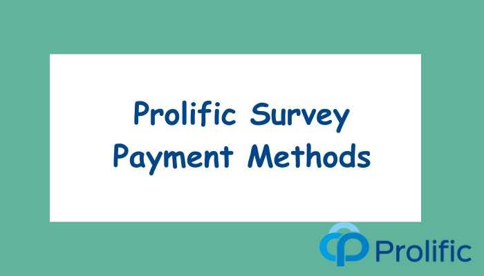 Prolific Survey Payment Methods