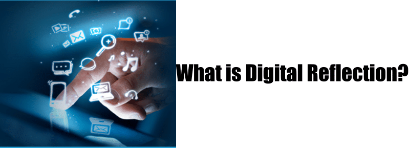 What is Digital Reflection?