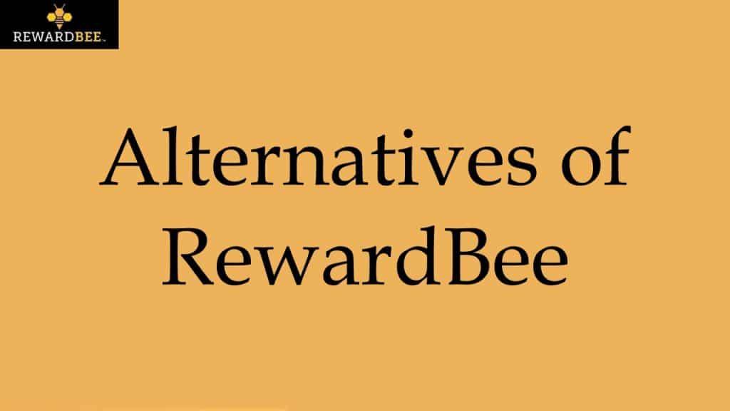 Alternatives of RewardBee