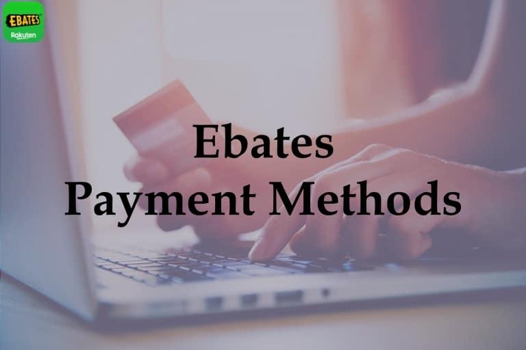 Ebates Payment Methods