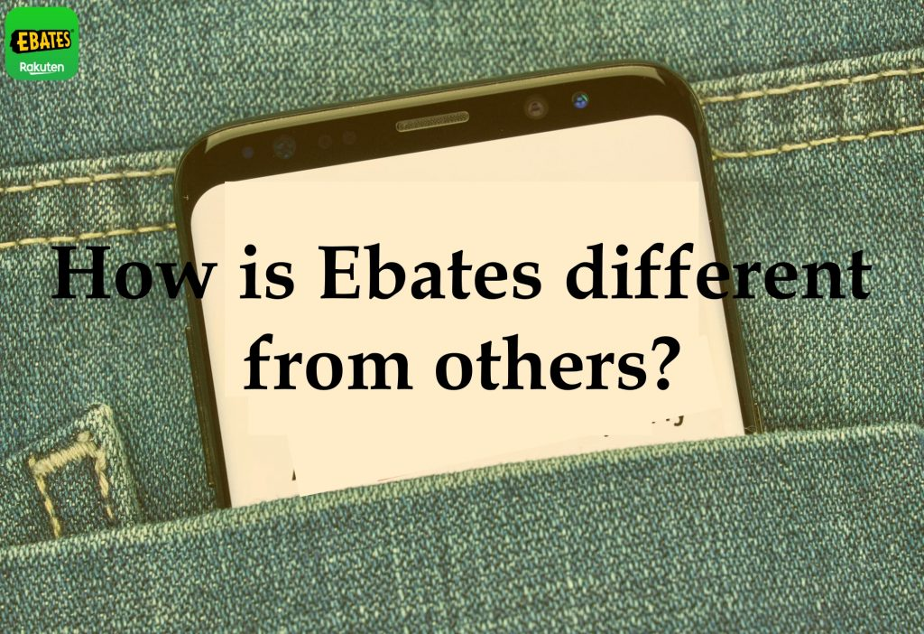 How is Ebates different from others?