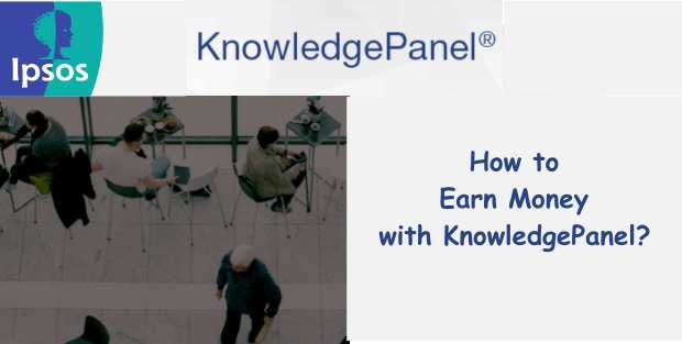 How to Earn Money with KnowledgePanel?
