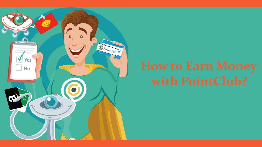 How to Earn Money with PointClub?