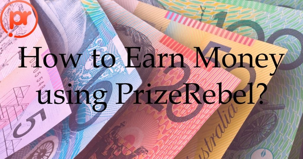 How to Earn Money using PrizeRebel?