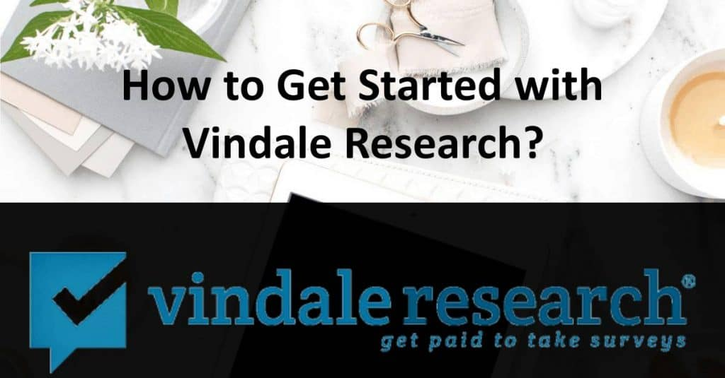 How to Get Started with Vindale Research?