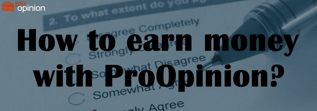 How to Earn Money with ProOpinion?