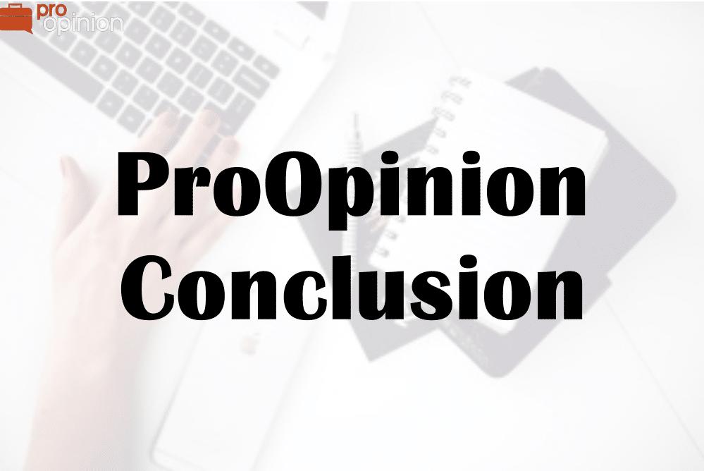 ProOpinion Conclusion