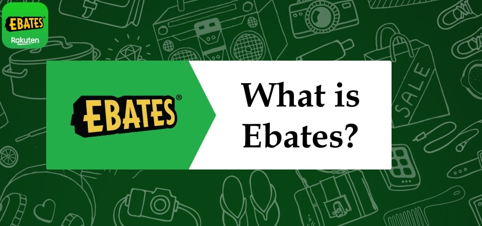 What is Ebates?
