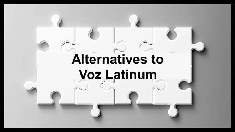 Alternatives to Voz Latinum