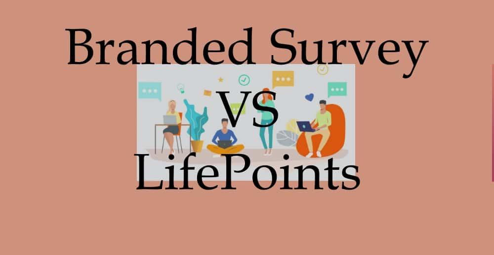 Branded Survey VS LifePoints