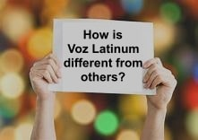 How is Voz Latinum different from others?