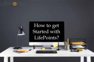 How to get Started with LifePoints?