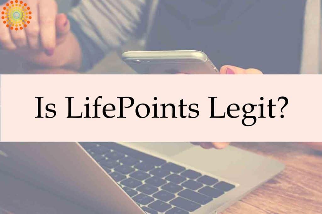 Is LifePoints Legit?