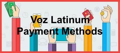 Voz Latinum Payment Methods