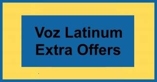 Voz Latinum  Extra Offers