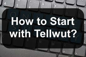 How to Start with Tellwut?
