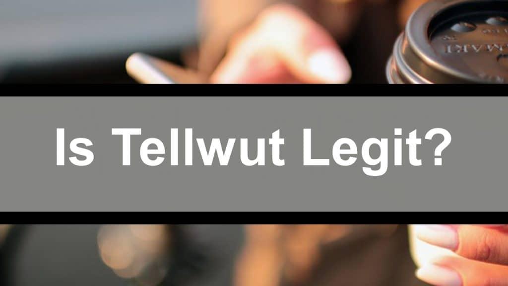 Is Tellwut Legit?